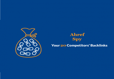 Get Ahrefs report of Your 20 Competitors backlinks from our Ahref Backlink Checker Service