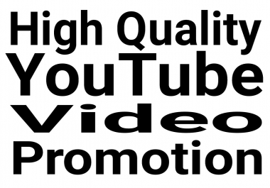 High Quality Real & Organic YouTube Video Promotion with fast delivery