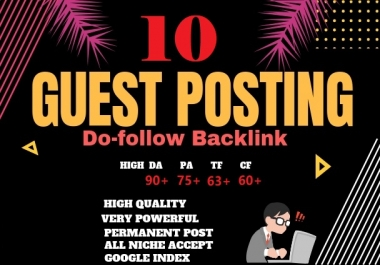 Write and Publish guest post on 10 High authority blogs with dof0llow links