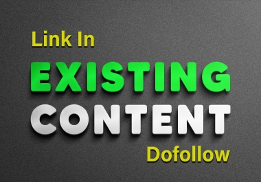 Offer Links in Existing Content high authority website content | Do-follow and permanent backlinks