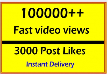 Instant 100k or 100,000 Video views or 3000 Likes with very Fast Delivery