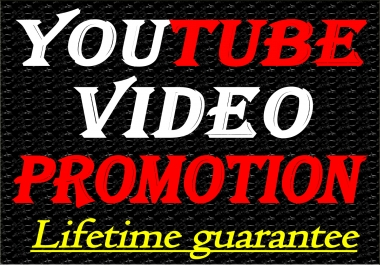 Lifetime guaranteed YouTube video Promotion and Marketing real and fast