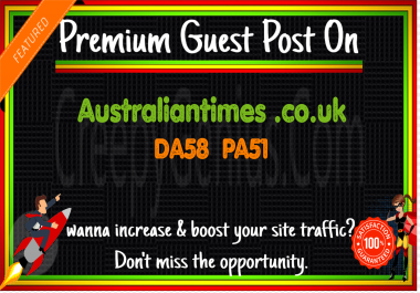 Write & Publish A Guest Post On Australiantimes .co.uk DA58 PA51