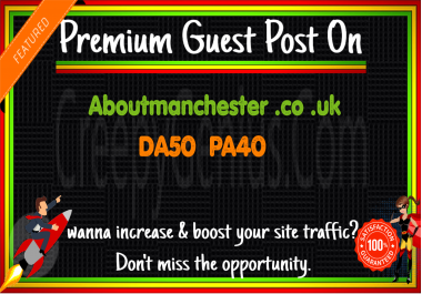 Write & Publish A Guest Post On Aboutmanchester .co.uk DA50 PA40