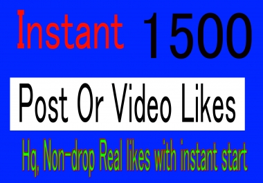 Get Non-drop Instantly HQ, Real 1300-1500 Social likes or video views Promotion