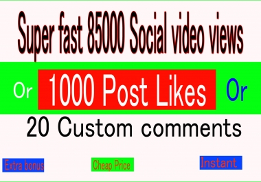 Hq,Instant Start 85k Social Video views or 1000 pic Likes or 20 comments Promotion, followers