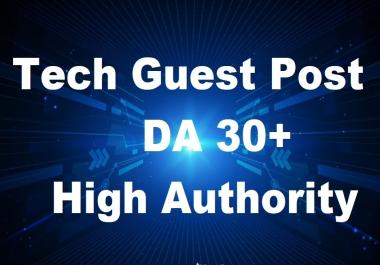i will do Guest Post High Authority DA 30 Tech Site