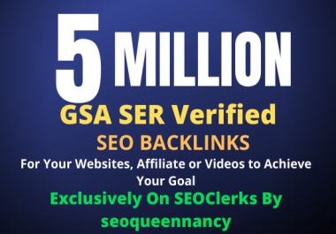 I Will Build 5 Million GSA Backlinks for Increase Your Link Juice