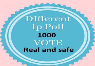 Provide you 1000 Different ip votes on your online poll voting