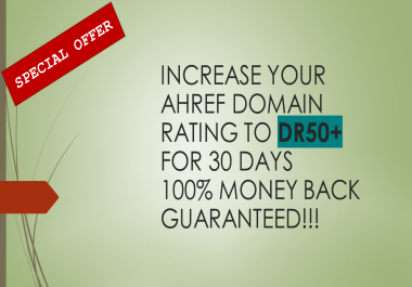 I will increase your Ahref Domain Rating up to DR50+ for 30 Days Guaranteed!!!