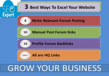 3 Best ways To Excel Your Business: 8 Niche Relevant Forum , 10 Post Forum, 10 Profile Forum Posting