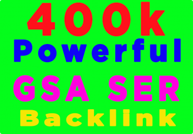4,00,000 K GSA SER SEO VERIFIED BACKLINK