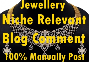 30 Jewellery Niche Relevant Blog comment-Top service in seoclerk