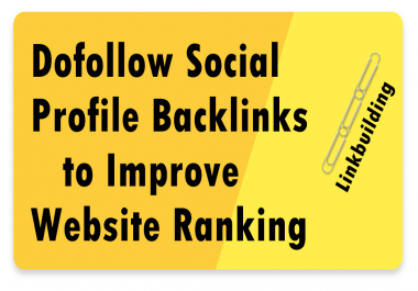 10 Dofollow Social Profile Backlinks to Improve Website Ranking