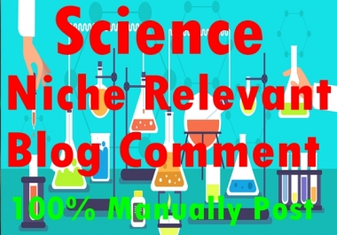 30 Science Niche Relevant Blog comment-Top service in seoclerk