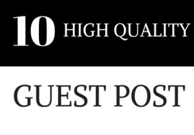Do Write And publish 10 guest posts on high da sites