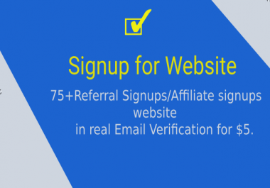 Manually Provide You 75+ Referral Signups/Affiliate signups in website on email verification