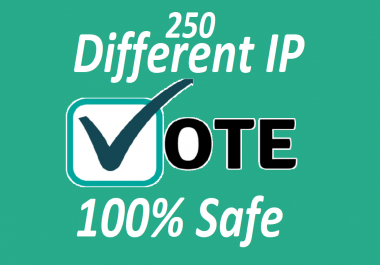 Get you 250 Different IP Votes Towards On Your Online Voting