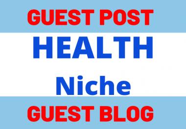 Write & Publish 3 Guest Post Blog Post On Health Niche Website