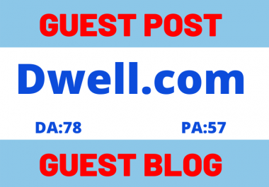Publish Guest Post Blog Post On dwell.com DA78