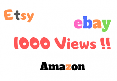 1000 Traffic For Your Ebay Products, Amazon, Etsy, Etc