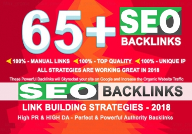 Create 65 High Quality SEO Backlinks With DA-PA-TF = 80-100 From PR10 To PR6 Sites