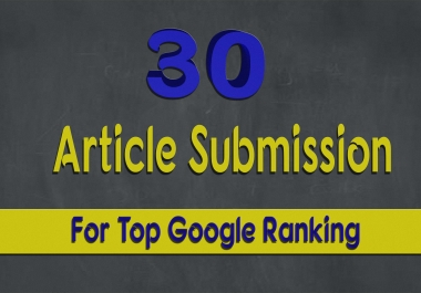 Limited offer 30 Permanent Article Submission from powerful website for high ranking on Google