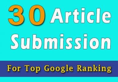 30 Permanent Article Submission from powerful website for high ranking on Google