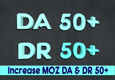 Increase Your MOZ Domain Authority and Domain Ratings 50+ with Guaranteed