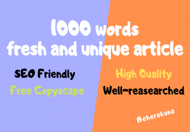 1000 words fresh and unique article - SEO Friendly