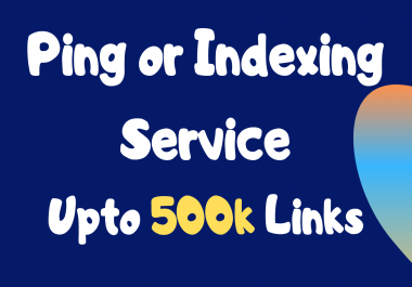 Ping Or Index Up To 100k Urls, Profiles, Backlinks
