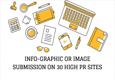 I will give you info-graphic or image submission On 30 high PR sites