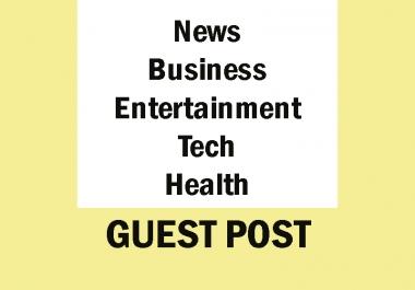News, Business, Entertainment, Tech, Health Guest Post on my High DA Real Websits