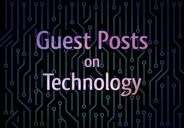 Guest Posting on Technology Niche with High DA