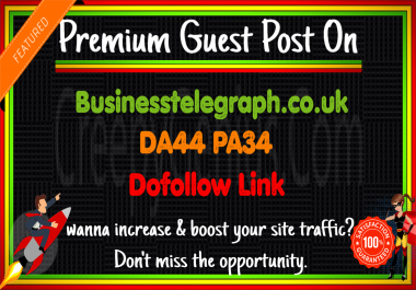 Write & Publish A Guest Post On Businesstelegraph. co. uk DA44