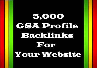 5,000 GSA Profile Backlinks For Your Website