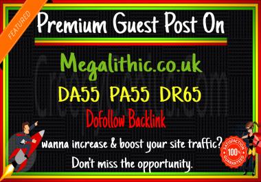 Write & Publish Guest Post on Megalithic. co. uk DA55 DR65