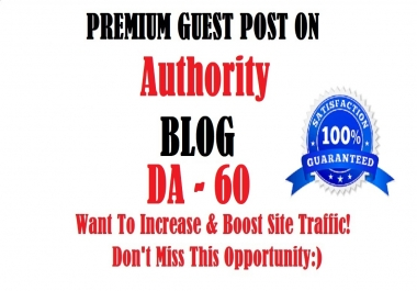 Write and Quality Guest blog on High Authority site DA 60