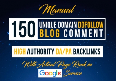 I will do 150 Manual Unique Dofollow Blog Comments backlinks on Actual page