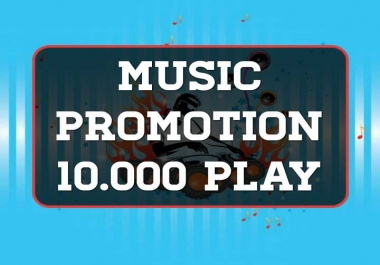 SUPER FAST- 10,000 High Quality Organic Music Track Promotion