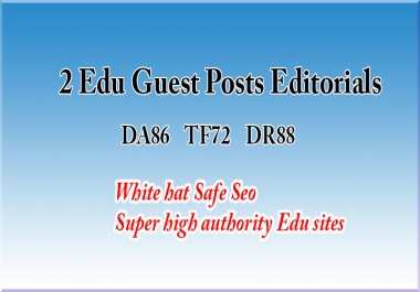 2 Edu guest posts- DA86, TF72, DR88 - Write and Publish