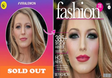I AM ABLE TO MAKE YOU FAMOUS BY PLACING YOUR FACE ON MAGAZINE, MONEY, POSTER, SIGNBOARD, OR IN A NEWSPAPER, FROM A PHOTO YOU SUPPLY