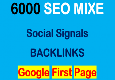 do 6000 SEO Mixe Social Signals / Backlinks Help to rank your website In Google First Page