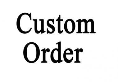 Custom Order Service For All Client