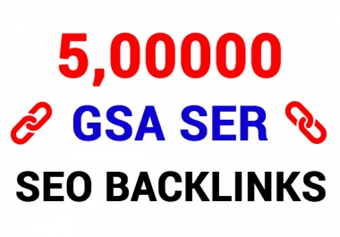 WoW!Bumper Offer! 5 Million GSA SER High and Powerfully Verified Backlinks for SEO Ranking on Google