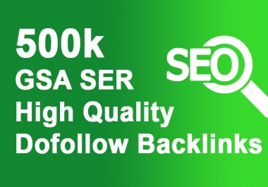 Bumper offer 500,000 GSA SER Backlinks For Faster Index on Google Rank only
