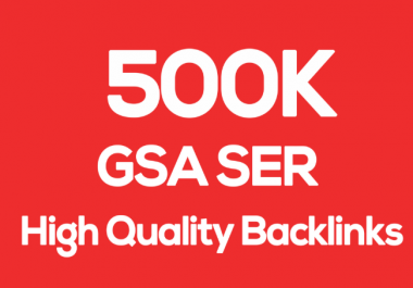 500,000 GSA Highly Strong & Powerful Backlink for SEO Ranking on Google