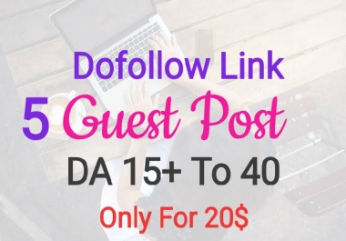 Provide 5 Guest post Da 20 - 40 Dofolow Link