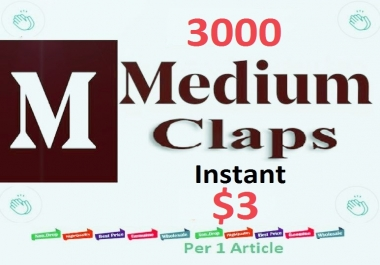 Instant get 3000 Medium Claps Worldwide human genuine users