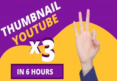 Design 3 attractive thumbnail in 6 hours